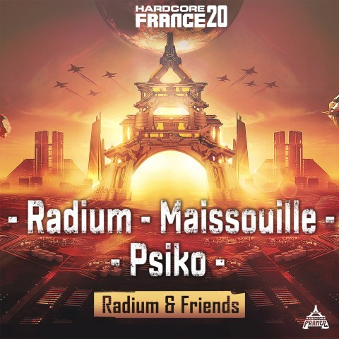 Frenchcore - Hardcore - Radium & Friends