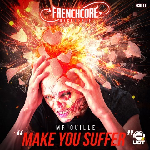 Frenchcore - Hardcore - Make You Suffer