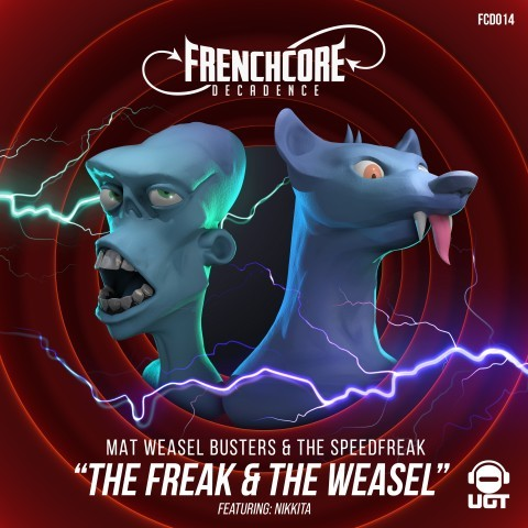 Frenchcore - Hardcore - The Freak And The Weasel